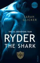 SPOT 5 - Ryder: The Shark ebook by Sarah Glicker