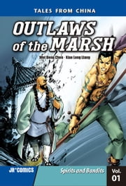 Outlaws of the Marsh Volume 1 - Spirits and Bandits ebook by Wei Dong  Chen,Xiao Long  Liang