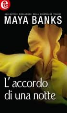L'accordo di una notte eBook by Maya Banks