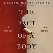 The Fact of a Body - A Murder and a Memoir livre audio by Alexandria Marzano-Lesnevich