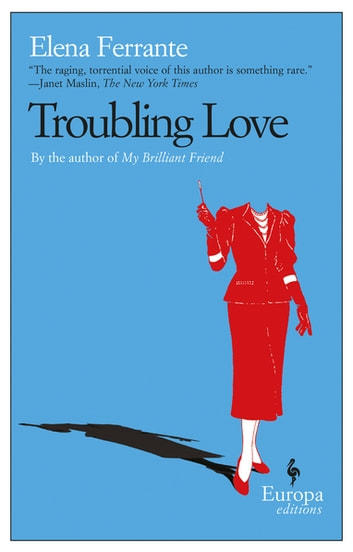 Troubling Love ebook by Elena Ferrante