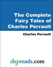 The Complete Fairy Tales of Charles Perrault ebook by Perrault, Charles