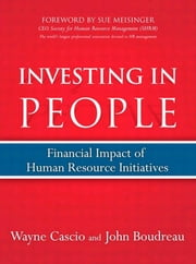 Investing in People: Financial Impact of Human Resource Initiatives ebook by Cascio, Wayne