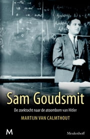 Sam Goudsmit ebook by Martijn van Calmthout