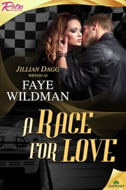 A Race for Love ebook by Faye Wildman,Jillian Dagg