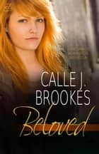 Beloved - Dardanos: The Adrastos, #3 ebook by Calle J. Brookes