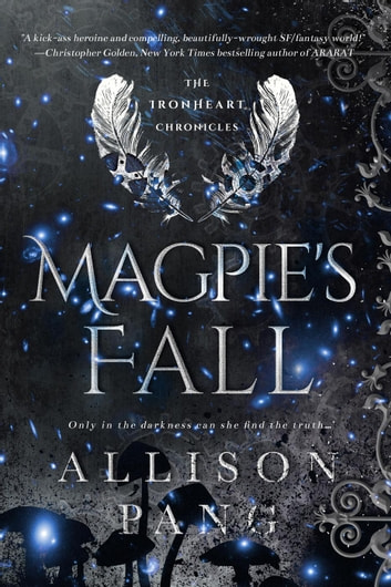Magpie's Fall - The IronHeart Chronicles, #2 ebook by Allison Pang