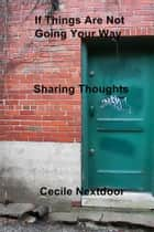 If Things Are Not Going Your Way ebook by Cecile Nextdoor