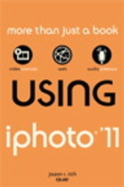 Using iPhoto 11 ebook by Jason R. Rich