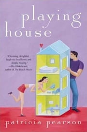 Playing House ebook by Patricia Pearson