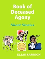 Book of Deceased Agony ebook by Elias Sassoon