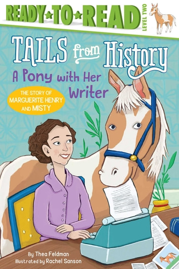 A Pony with Her Writer - The Story of Marguerite Henry and Misty ebook by Thea Feldman