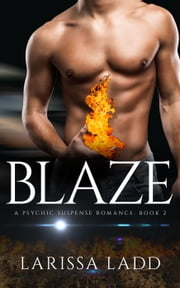 Blaze - An Elemental Series, #2 ebook by Larissa Ladd