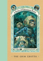 A Series of Unfortunate Events #11: The Grim Grotto ebook by Lemony Snicket,Brett Helquist,Michael Kupperman