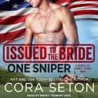 Issued to the Bride One Sniper audiobook by Cora Seton