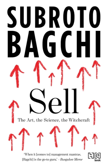 Sell - The Art, the Science, the Witchcraft ebook by Subroto Bagchi