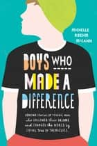 Boys Who Made A Difference ebook by