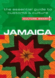 Jamaica - Culture Smart! - The Essential Guide to Customs & Culture ebook by Nick Davis