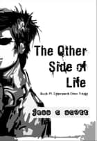 The Other Side of Life (Book #1, Cyberpunk Elven Trilogy) ebook by Jess C Scott