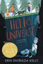 Hello, Universe ebook by Erin Entrada Kelly, Isabel Roxas
