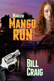 Marlow: Mango Run ebook by Bill Craig
