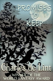 Promises to Keep ebook by Charles de Lint