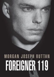 FOREIGNER 119 ebook by Morgan Joseph Ruttan
