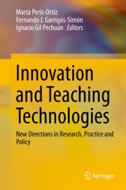 Innovation and Teaching Technologies - New Directions in Research, Practice and Policy ebook by Marta Peris-Ortiz,Fernando J. Garrigos-Simon,Ignacio Gil-Pechuán