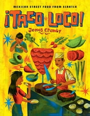 Taco Loco - Mexican street food from scratch ebook by Jonas Cramby