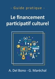 Le financement participatif culturel ebook by Guillaume Maréchal, Anaïs Del Bono