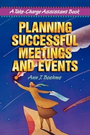 Planning Successful Meetings and Events ebook by Ann J. Boehme