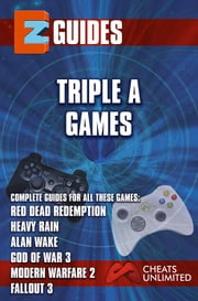 Triple A Games - red dead redemption - Heavy Rain - Alan wake -God of War 3 - Modern Warfare 3 ebook by The Cheat Mistress