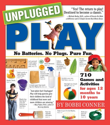 Unplugged Play - No Batteries. No Plugs. Pure Fun. ebook by Bobbi Conner