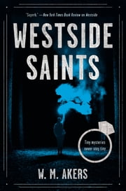 Westside Saints - A Novel ebook by W.M. Akers