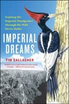 Imperial Dreams ebook by Tim Gallagher