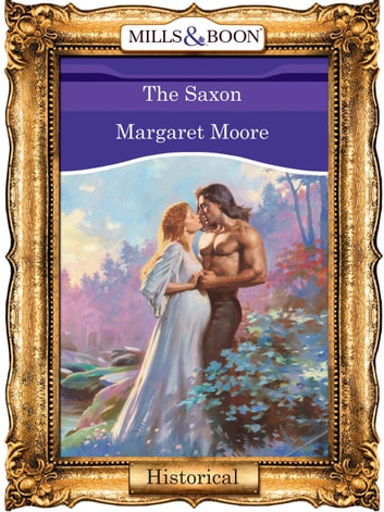 The Saxon (Mills & Boon Vintage 90s Modern) ebook by Margaret Moore