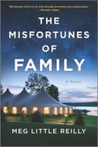 The Misfortunes of Family ebook by Meg Little Reilly
