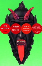 The Ecstatic ebook by Victor La Valle