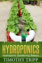 Hydroponics ebook by Timothy Tripp