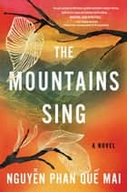 The Mountains Sing ebook by Que Mai Phan Nguyen