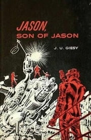 Jason, Son of Jason ebook by J U Giesy