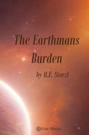 The Earthmans Burden ebook by RF Starzl