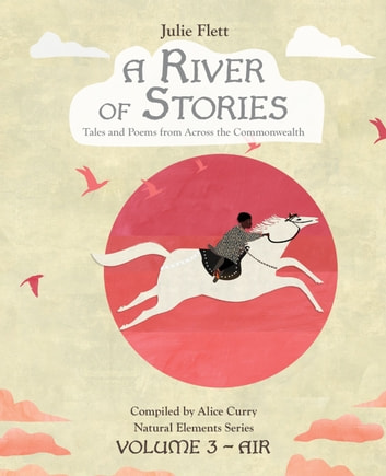 A River of Stories - Volume 3: Air ebook by Alice Curry