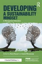 Developing a Sustainability Mindset in Management Education ebook by Kerul Kassel, Isabel Rimanoczy
