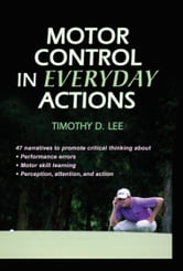 Motor Control in Everyday Actions ebook by Timothy D. Lee