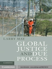 Global Justice and Due Process ebook by Larry May