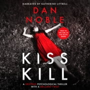 KISS KILL - The Girl in The Book Series Book One audiobook by Dan Noble