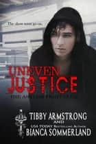Uneven Justice - The Asylum Fight Club, #7 ebook by Bianca Sommerland, Tibby Armstrong