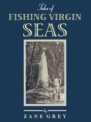 Tales of Fishing Virgin Sea ebook by Zane Grey