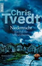 Niedertracht - Ein Fall für Mikael Brenne ebook by Chris Tvedt, Frank Zuber